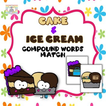 Compound Words Picture Match Activity - Cake & Ice Cream #christmasinjuly18