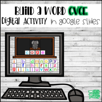 CVCe Build A Word DIGITALLY for Google Drive and Classroom