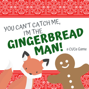 CVCe Game: The Gingerbread Man