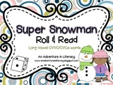 CVCe/CVVC Long Vowel Super Snowmen Roll & Read