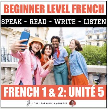 Ça y est, je parle français - French 1 and 2 - Unit 5 BUNDLE