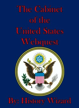 The Cabinet of the United States Webquest