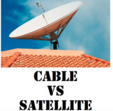 Cable or Satellite