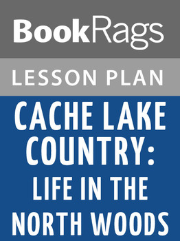 Cache Lake Country: Life in the North Woods Lesson Plans