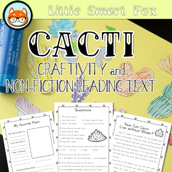 Cacti (succulents) - Craftivity, Reading comprehension passage and questions