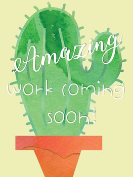 Cactus Amazing Work Coming Soon Posters