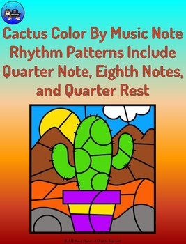 Cactus Color By Music Note Rhythm Coloring - Quarter Note/Rest, Eighth Notes