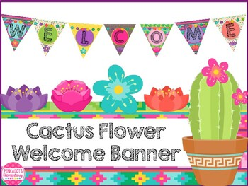 Cactus Flower Welcome Banner Freebie!