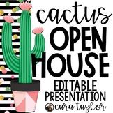 Cactus Open House Presentation - EDITABLE!