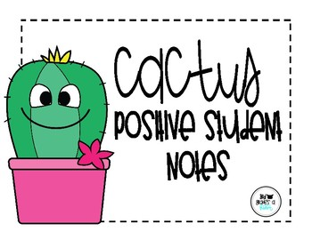 Cactus Positive Student Notes