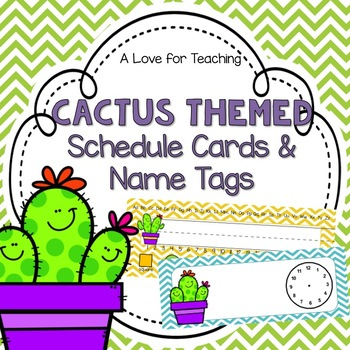 Cactus Schedule Cards and Student Name Tags {Editable}