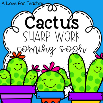 Cactus Sharp Work Coming Soon Posters {Freebie}