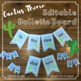 Cactus Theme - In this Class we Stick Together - Editable Bulletin Board