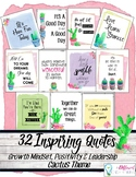 Cactus Theme Quote Posters on Growth Mindset, Kindness & Leadership (32 in all!)