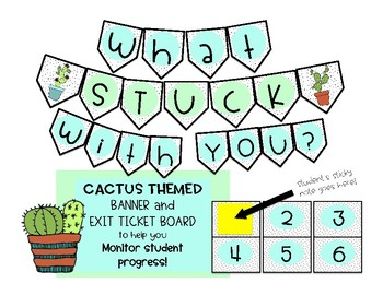 Cactus Themed Exit Ticket Banner/Board for Student Monitoring (w/ Sticky Notes!)