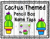 Cactus Themed Pencil Box Name Tags