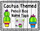 Cactus Themed Pencil Box Name Tags