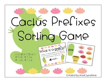 Cactus Themed Prefix Sorting Game (Daily 5 Word Work / CCSS Aligned)