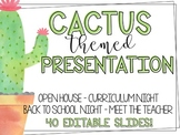 Cactus Themed Presentation - Open House | Curriculum Night | Back to School