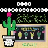 Cactus Themed Test Encouragement Bulletin Board