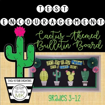 Cactus Themed Test Encouragement Bulletin Board