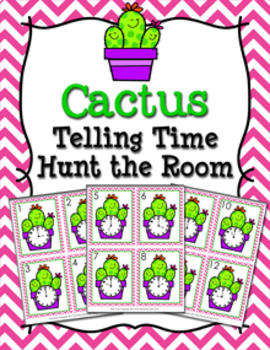 Cactus Time to the Hour Hunt the Room