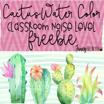 Cactus Water Color Classroom Noise Level Freebie