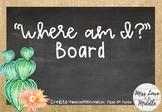 """Cactus """"Where am I?"""" Board"""