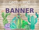 Cactus and Succulent Banners