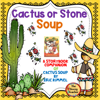 Cactus or Stone Soup?