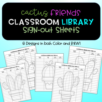 Cactus themed Classroom Library Sign-Out Sheets