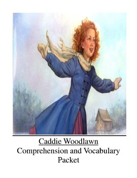 Caddie Woodlawn Comprehension and Vocabulary Packet