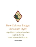 Cadette Girl Scout - New Cuisines Badge Chocolate Style!