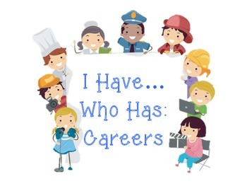 Caeers I have, Who has for Career Awareness and recognition in Elementary
