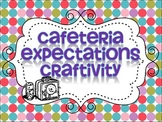 Cafeteria Expectations Craftivity FREEBIE!
