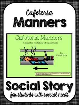 Cafeteria Manners- Social Story for Student's with Special Needs