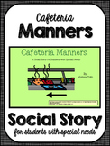 Cafeteria Manners- Social Narrative for Student's with Special Needs