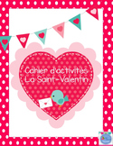Cahier d'activités La Saint-Valentin/ French Valentine day activities printable