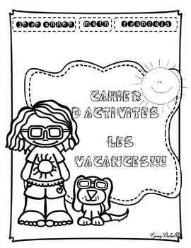 Cahier d'activités LES VACANCES!