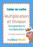 Cahier de maths - Multiplication et Division : Comprendre