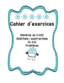 Cahier d'excercices en math : nombres, additions, soustrac