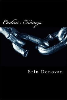 Cailini: Endings Book Three in a NEW Young Adult Series