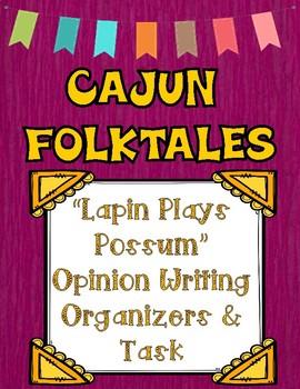 Cajun Folktales Louisiana Guidebooks Lapin Plays Possum Opinion Writing Task