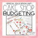 Cake Shop Budgeting Unit for Special Education with Google Slides