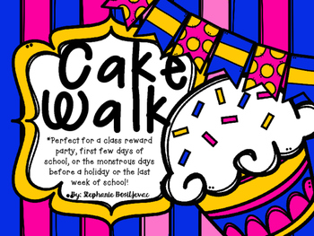Cake Walk (End of the Year Party, Back to School, Reward Party!)