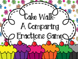 Cake Walk-A Comparing Fractions Game Center (CCSS)