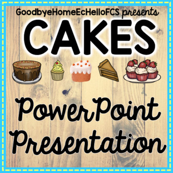 Cakes Powerpoint & Lab Idea Bundle for Culinary Arts course
