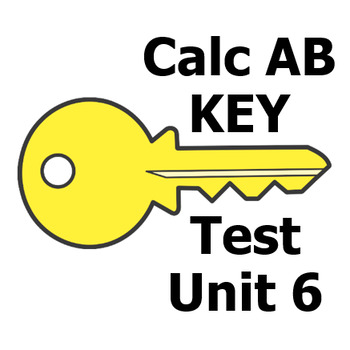 Calc AB Test - Unit 6 - Answer Key for both versions