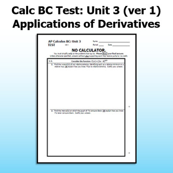 Calc BC Test - Unit 3 ver1 - Some Applications of Derivatives