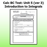 Calc BC Test ver3 - Unit 5 - Intro to Integrals